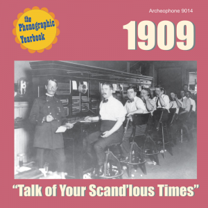 """1909: """"Talk of Your Scand'lous Time"""""""