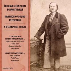 Édouard-Léon Scott de Martinville, Inventor of Sound Recording: A Bicentennial Tribute