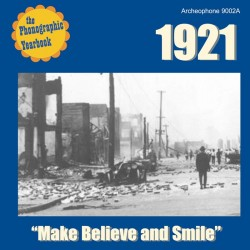 """1921: """"Make Believe and Smile"""" (Various Artists)"""