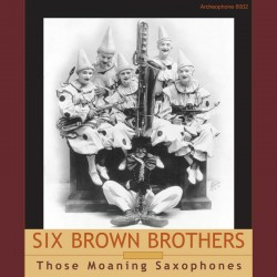 Those Moaning Saxophones (Six Brown Brothers)