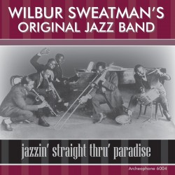 Jazzin' Straight Thru' Paradise (Wilbur Sweatman's Original Jazz Band)