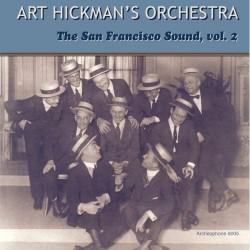 The San Francisco Sound, Volume 2 (Art Hickman's Orchestra)