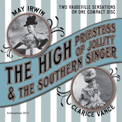 The High Priestess of Jollity & The Southern Singer (May Irwin & Clarice Vance)