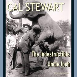 The Indestructible Uncle Josh (Cal Stewart)