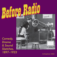 Before Radio: Comedy, Drama & Sound Sketches, 1897-1923 border=
