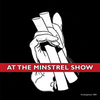 At the Minstrel Show: Minstrel Routines From the Studio, 1894-1926