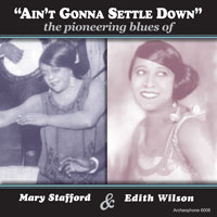 """Ain't Gonna Settle Down"": The Pioneering Blues of Mary Stafford and Edith Wilson"