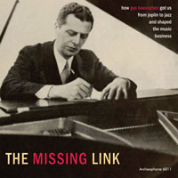 The Missing Link: How Gus Haenschen Got Us From Joplin to Jazz and Shaped the Music Business border=