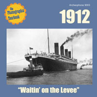 "1912: ""Waitin' on the Levee"" border="