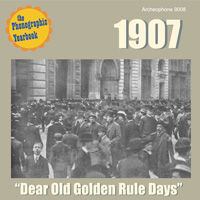 "1907: ""Dear Old Golden Rule Days"" border="