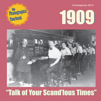 "1909: ""Talk of Your Scand'lous Times"""