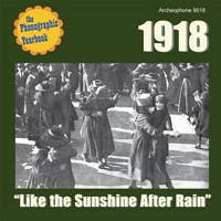 "1918: ""Like the Sunshine After Rain"""