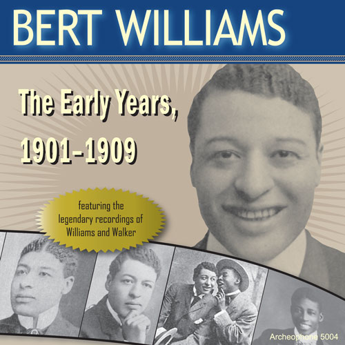 Bert Williams: The Early Years, 1901-1909