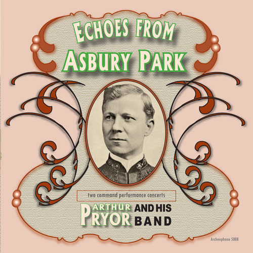 Arthur Pryor and His Band: Echoes from Asbury Park