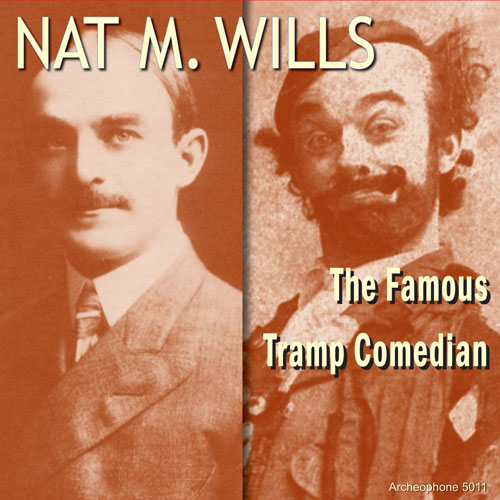 Nat M. Wills: The Famous Tramp Comedian