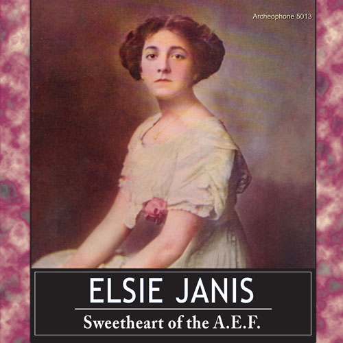 Elsie Janis: Sweetheart of the A.E.F.