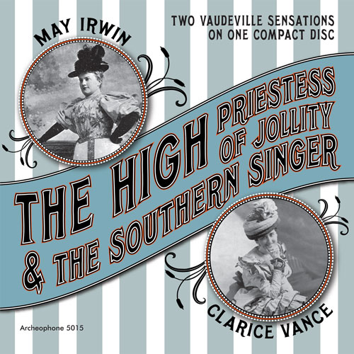 May Irwin and Clarice Vance: The High Priestess of Jollity & The Southern Singer