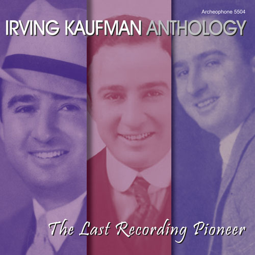 Irving Kaufman: Anthology: The Last Recording Pioneer