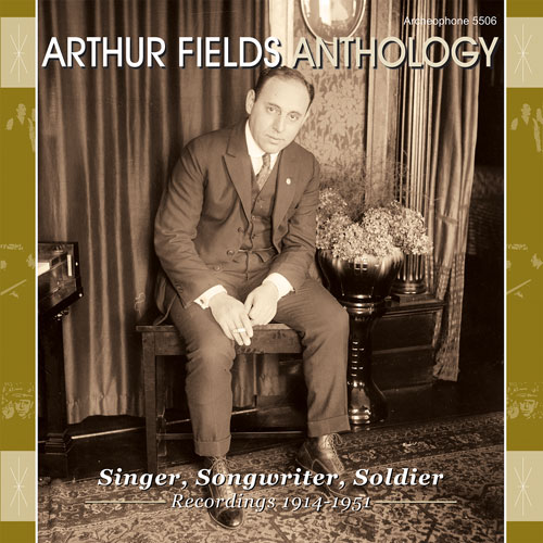 Arthur Fields: Anthology: Singer, Songwriter, Soldier