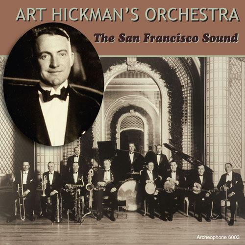 Art Hickman's Orchestra: The San Francisco Sound, Volume 1