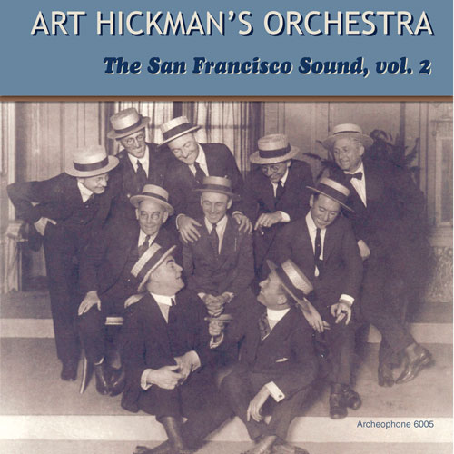 Art Hickman's Orchestra: The San Francisco Sound, Volume 2