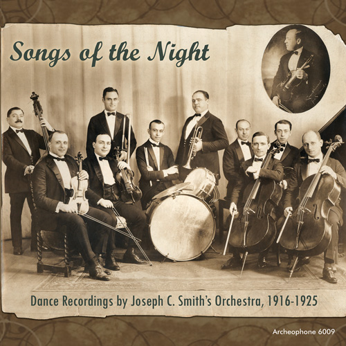 Joseph C. Smith's Orchestra: Songs of the Night: Dance Recordings, 1916-1925