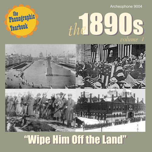 "Various Artists: The 1890s, Vol. 1: ""Wipe Him Off the Land"""
