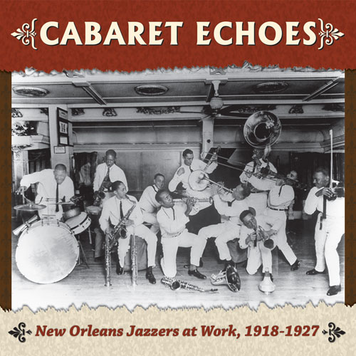 Various Artists: Cabaret Echoes: New Orleans Jazzers at Work, 1918-1927