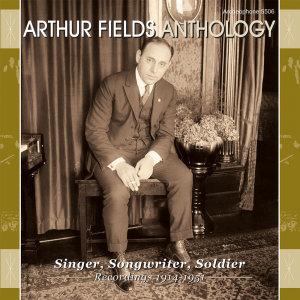 Anthology: Singer, Songwriter, Soldier (Arthur Fields)