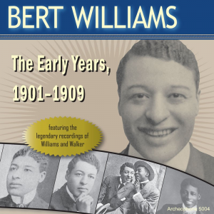 The Early Years, 1901-1909 (Bert Williams)