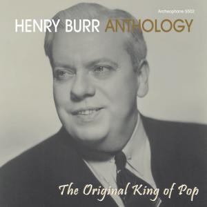 Anthology: The Original King of Pop (Henry Burr)