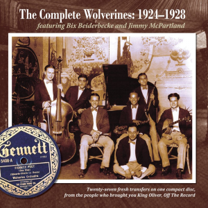 The Complete Wolverines: 1924-1928 (The Wolverine Orchestra)