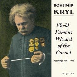 World-Famous Wizard of the Cornet (Bohumir Kryl)