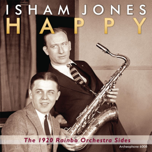Happy: The 1920 Rainbo Orchestra Sides (Isham Jones Rainbo Orchestra)